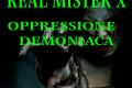 Cos'è l'Oppressione Demoniaca?