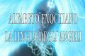 Alfabeto Enochiano: La lingua degli Angeli