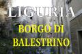 La casa più infestata della Liguria: Il borgo di Balestrino
