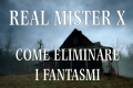 Casa infestata da fantasmi, come mandarli via?