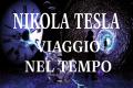 Nikola Tesla: Il suo viaggio nello spazio tempo