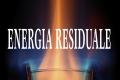 Energia Residuale: Un fenomeno poco conosciuto