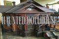 La casa delle bambole che ha vita propria: Haunted Dollhouse
