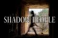 Shadow Peoples: Una nuova teoria sulle temute ombre nere