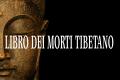 Alla scoperta degli antichi testi sacri: Il Libro dei morti tibetano