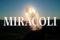 Una manifestazione della fede molto discussa: Miracoli