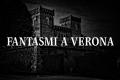 Verona: Ci sono i fantasmi nel castello di Bevilacqua?